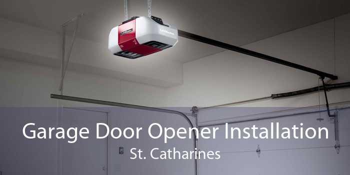 Garage Door Opener Installation St. Catharines
